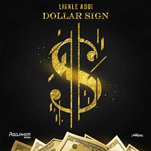 Likkle Addi - Dollar Sign