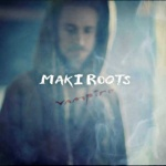 First music video for Maki Roots