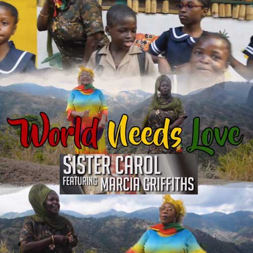 World Needs Love - Sister Carol ft. Marcia Griffiths