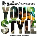 New single: Mr Williamz feat. Pressure Busspipe – Your Style