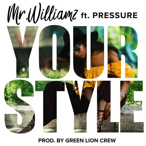 Mr Williamz ft Pressure - Your Style