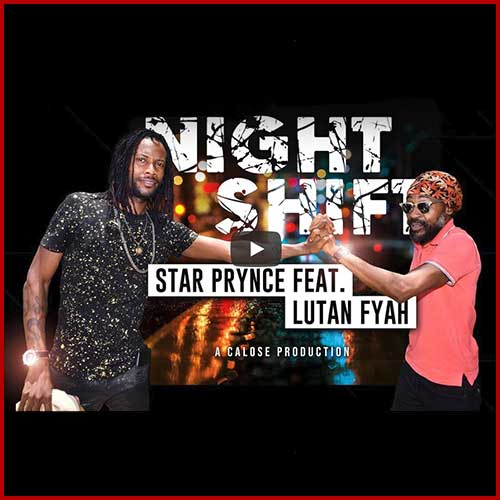 Night Shift - Star Prynce Feat. Lutan Fyah