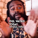 Phil Watkis – Today | New Video