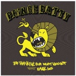 Prince Fatty – Be Thankful For What You've Got ft Earl 16