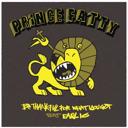 Prince Fatty - Be Thankful For What You've Got ft Earl 16