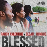 New video: Randy Valentine x Eesah x Runkus – Blessed