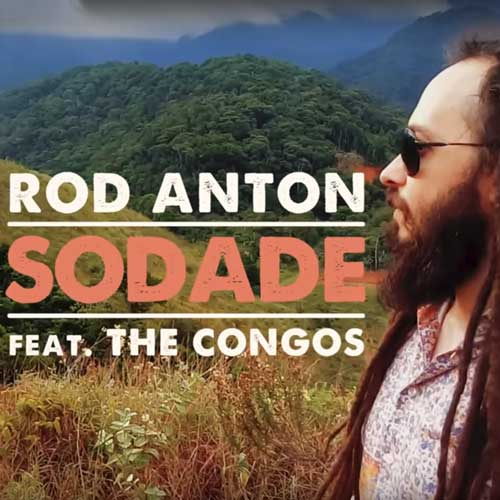 Rod Anton feat. The Congos – Sodade | New Video