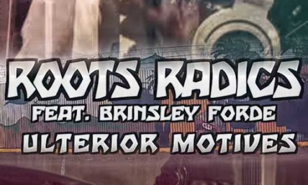 Ulterior Motives – Roots Radics feat. Brinsley Forde | New Video