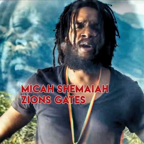Micah Shemaiah – Zions Gates | New Video