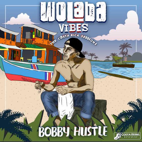 Bobby Hustle - Wolaba Vibes