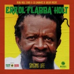 "Errol ""Flabba"" Holt – Singing Life"