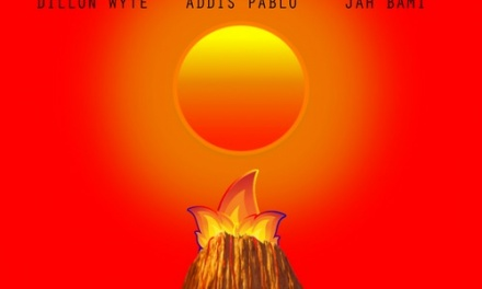 Dillon Wyte x Addis Pablo x Jah Bami – Fire Burn
