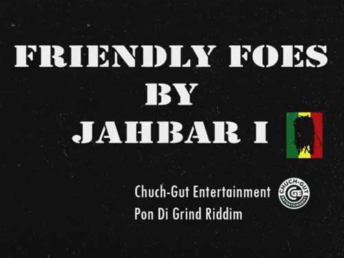 Jahbar I – Friendly Foes | New Video
