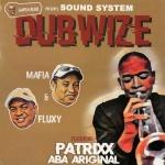 Mafia & Fluxy, Patrixx Aba Ariginal – Sound System Dubwize