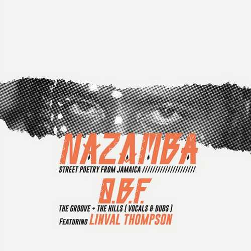 OBF presents Nazamba ft. Linval Thompson - The Hills