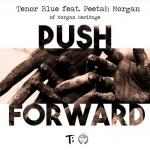 Tenor Blue x Peetah Morgan – Push Forward | New Single