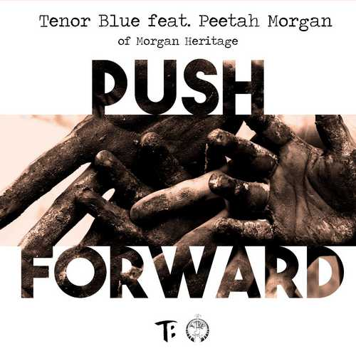 Tenor Blue x Peetah Morgan - Push Forward