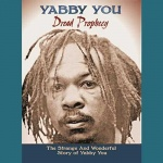 Various – Dread Prophecy: The Strange & Wonderful Story Of Yabby You