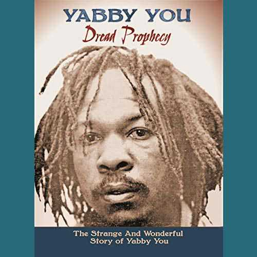 Various - Dread Prophecy: The Strange & Wonderful Story Of Yabby You