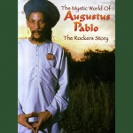 Various – The Mystic World of Augustus Pablo: The Rockers Story