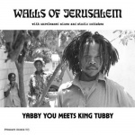 Yabby You Meets King Tubby – Walls Of Jerusalem