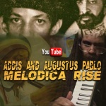 Addis and Augustus Pablo – Melodica Rise | New Video