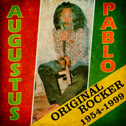 Augustus Pablo - The Original Rocker