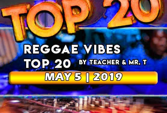 Reggae Vibes Album Top 20 | May 5 | 2019