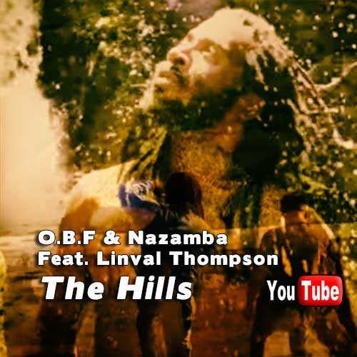 O.B.F & Nazamba Feat. Linval Thompson - The Hills