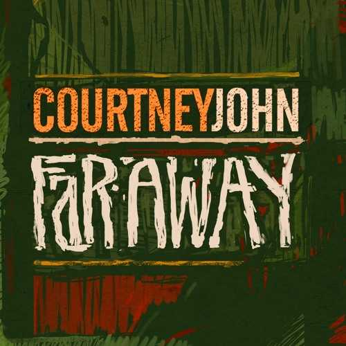 Courtney John – Far Away | New Single