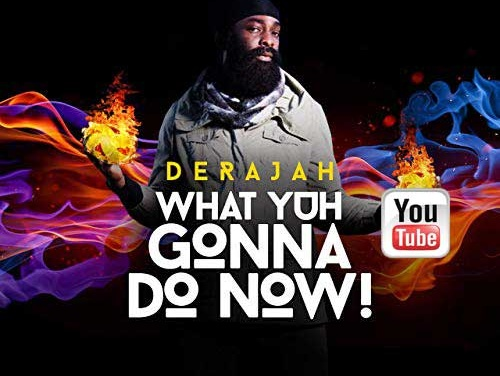 Derajah – What Yuh Gonna Do Now | New Video