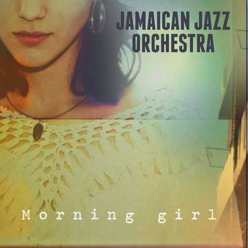 Jamaican Jazz Orchestra - Morning Girl
