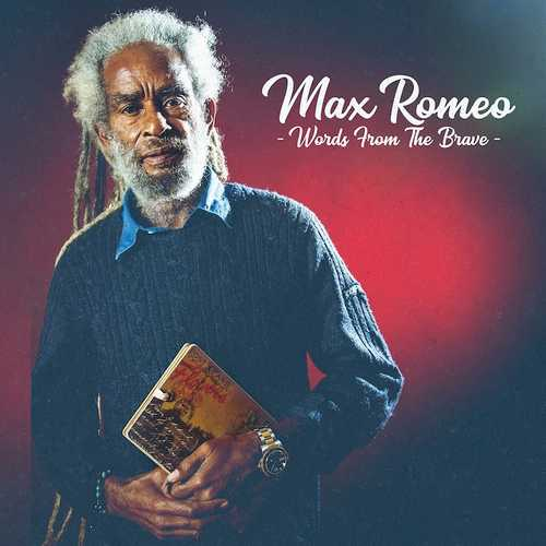 Max Romeo - Words From The Brave