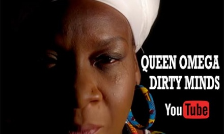 Queen Omega – Dirty Minds | New Video
