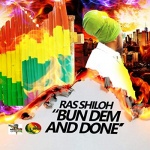 Ras Shiloh – Bun Dem And Done | New Single