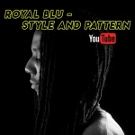 Royal Blu – Style And Pattern | New Video