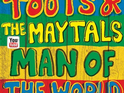 Toots & The Maytals – Man Of The World | New Video