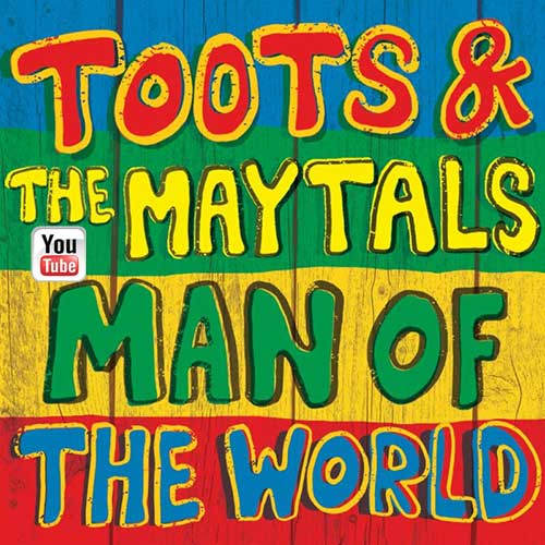 Toots & The Maytals - Man Of The World
