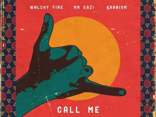 Walshy Fire x Mr Eazi x Kranium – Call Me | New Video