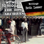Beth Lesser: Witness To Reggae – Writings