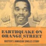 Earthquake On Orange Street – Buster's Jamaican Singles Story