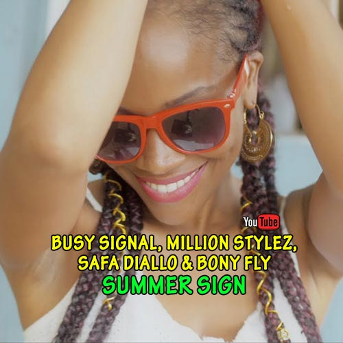 Busy Signal, Million Stylez, Safa Diallo & Bony Fly - Summer Sign