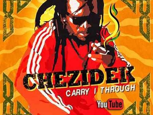 Chezidek – Carry I Through | New Single & Video
