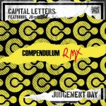 Compendulum Meets Capital Letters – Judgement Day RMX