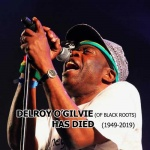 Delroy O'Gilvie (of Black Roots) – Ina Different Style (1949 – 2019)
