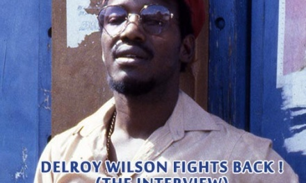 Delroy Wilson Fights Back! (The Interview)