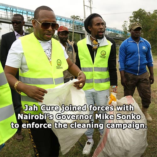 Jah Cure joined forces with Nairobi's Governor Mike Sonko to enforce the cleaning campaign.