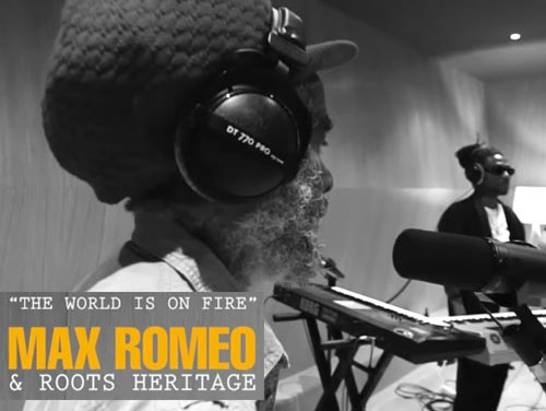 Max Romeo & Roots Heritage – The World Is On Fire | New Video