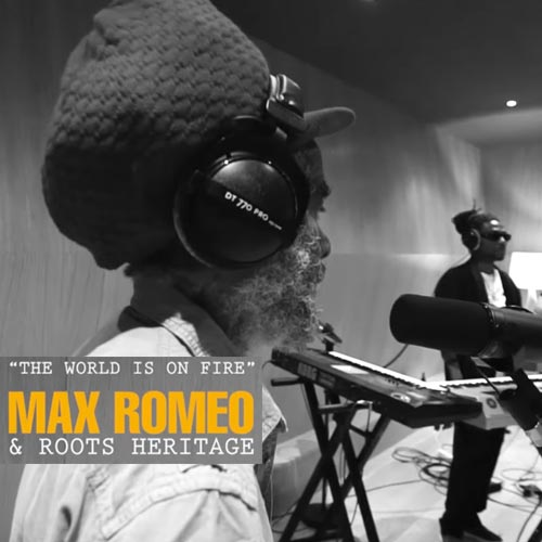 Max Romeo - The World Is On Fire