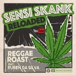 Reggae Roast feat. Ruben Da Silva – Sensi Skank Reloaded | New Single & Video